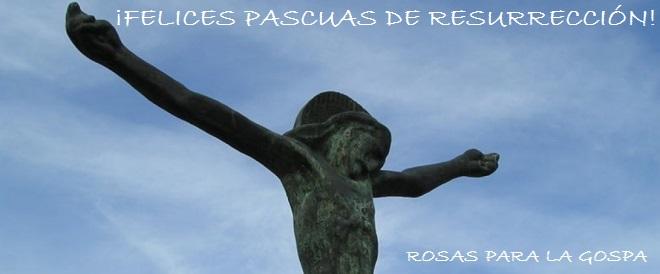 FELICES PASCUAS DE RESURRECION